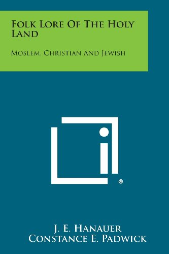 9781494077259: Folk Lore of the Holy Land: Moslem, Christian and Jewish
