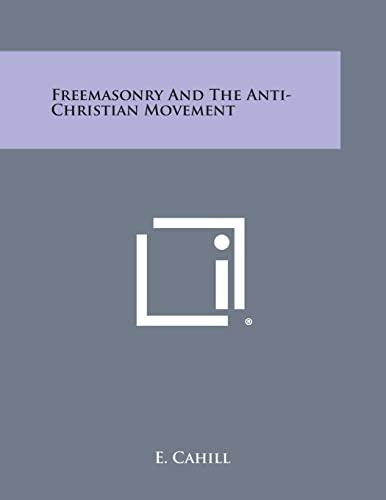 9781494078140: Freemasonry and the Anti-Christian Movement