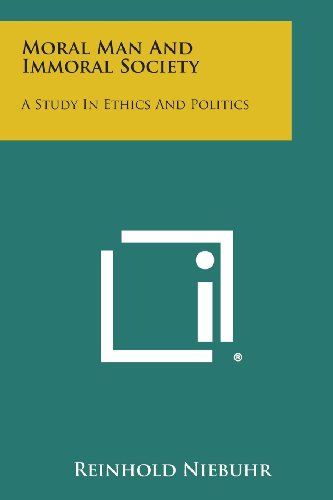 9781494079369: Moral Man and Immoral Society: A Study in Ethics and Politics