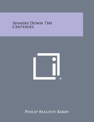 9781494080082: Sinners Down the Centuries