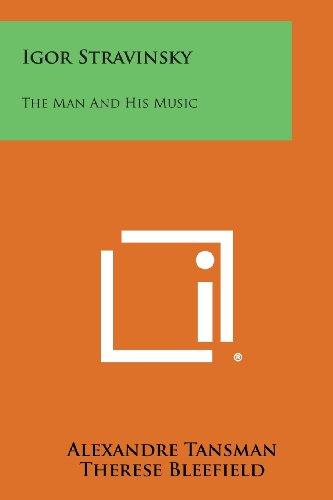 9781494080594: Igor Stravinsky: The Man and His Music