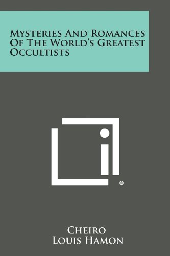 9781494081416: Mysteries and Romances of the World's Greatest Occultists