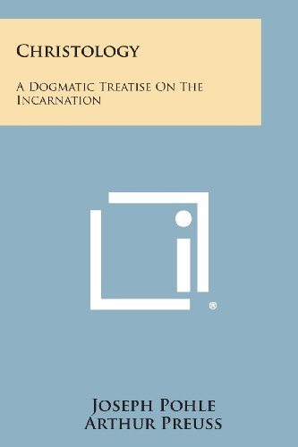 9781494082031: Christology: A Dogmatic Treatise on the Incarnation