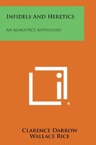 9781494084349: Infidels and Heretics: An Agnostic's Anthology