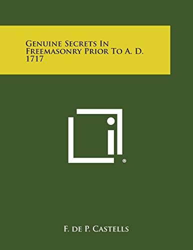 9781494085797: Genuine Secrets in Freemasonry Prior to A. D. 1717