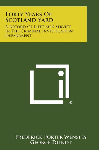 9781494086947: Forty Years of Scotland Yard: A Record of Lifetime's Service in the Criminal Investigation Department
