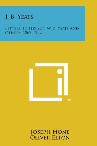 J. B. Yeats: Letters to His Son: Hone, Joseph