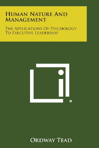 9781494091170: Human Nature and Management: The Applications of Psychology to Executive Leadership