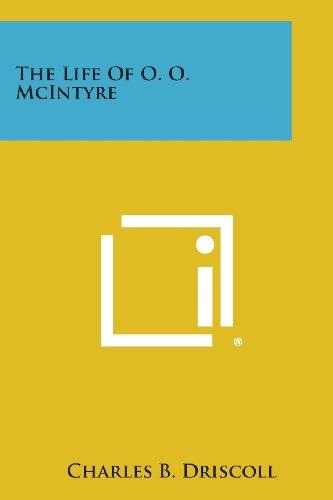 9781494093471: The Life of O. O. McIntyre