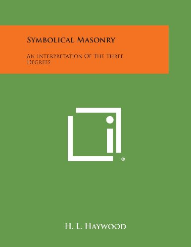 9781494097929: Symbolical Masonry: An Interpretation of the Three Degrees