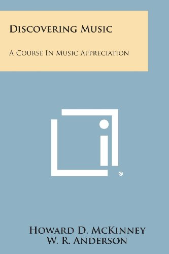 Discovering Music: A Course in Music Appreciation: McKinney, Howard D.;