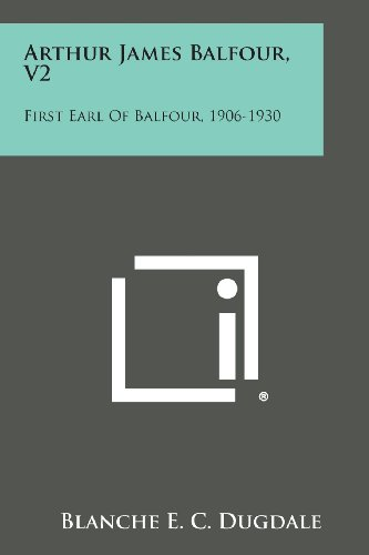 9781494101473: Arthur James Balfour, V2: First Earl of Balfour, 1906-1930