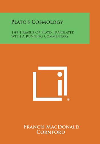 9781494101978: Plato's Cosmology: The Timaeus of Plato Translated with a Running Commentary