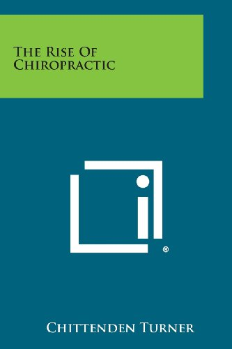 9781494102364: The Rise of Chiropractic