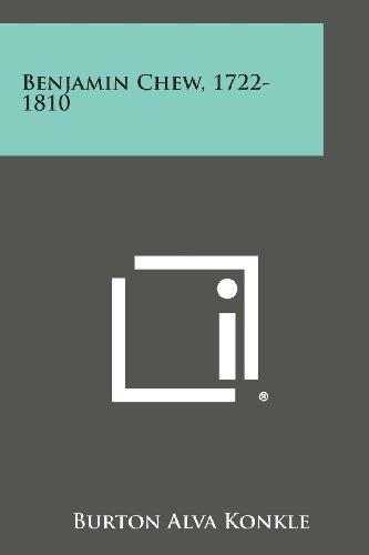 9781494102456: Benjamin Chew, 1722-1810