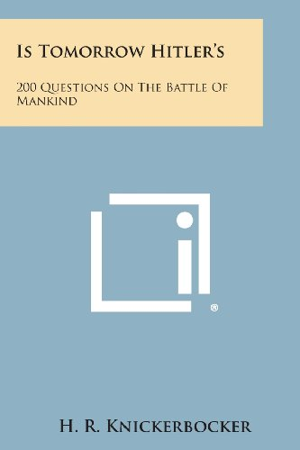 9781494102913: Is Tomorrow Hitler's: 200 Questions on the Battle of Mankind