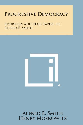 9781494104054: Progressive Democracy: Addresses and State Papers of Alfred E. Smith