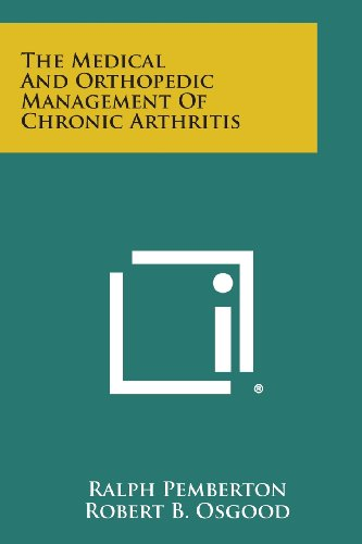 9781494105280: The Medical and Orthopedic Management of Chronic Arthritis