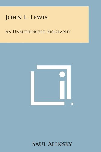 9781494105518: John L. Lewis: An Unauthorized Biography