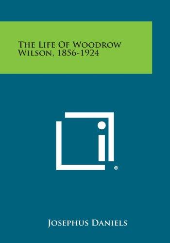 9781494106119: The Life of Woodrow Wilson, 1856-1924