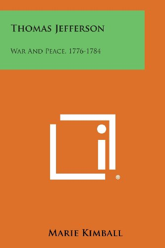 9781494106843: Thomas Jefferson: War and Peace, 1776-1784