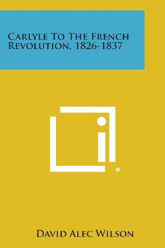 9781494110963: Carlyle to the French Revolution, 1826-1837