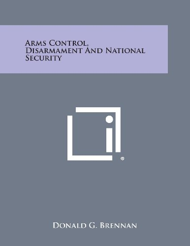 9781494113001: Arms Control, Disarmament and National Security