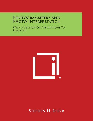 9781494113094: Photogrammetry and Photo-Interpretation: With a Section on Applications to Forestry