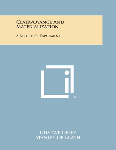 9781494113278: Clairvoyance and Materialization: A Record of Experiments