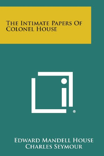 9781494117757: The Intimate Papers of Colonel House