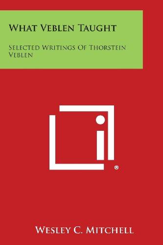 9781494118617: What Veblen Taught: Selected Writings of Thorstein Veblen