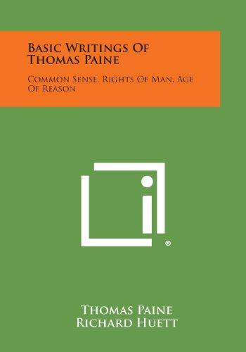 9781494121600: Basic Writings of Thomas Paine: Common Sense, Rights of Man, Age of Reason