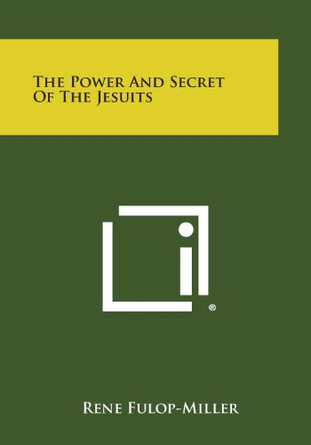 The Power and Secret of the Jesuits: Fulop-Miller, Rene