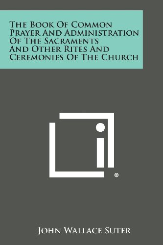 9781494122546: The Book of Common Prayer and Administration of the Sacraments and Other Rites and Ceremonies of the Church