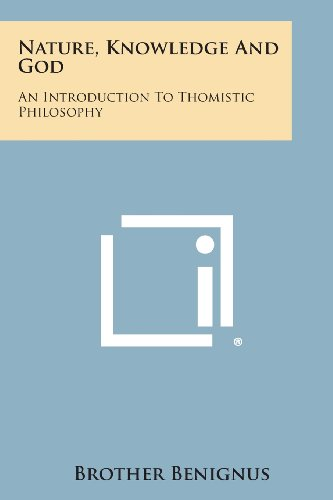 9781494122669: Nature, Knowledge and God: An Introduction to Thomistic Philosophy