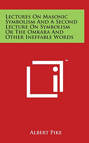 9781494124472: Lectures On Masonic Symbolism And A Second Lecture On Symbolism Or The Omkara And Other Ineffable Words