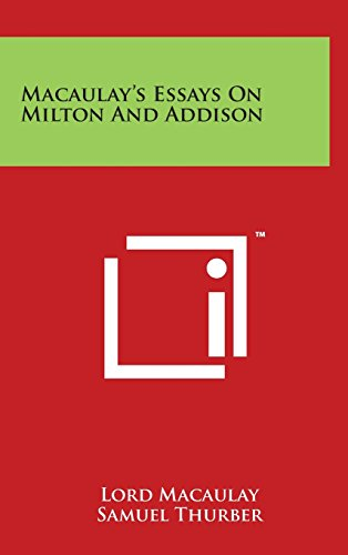 macaulay s essays on milton and addison abebooks  9781494146993 macaulay s essays on milton and addison