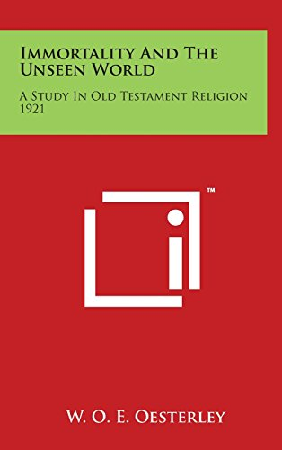 9781494158385: Immortality and the Unseen World: A Study in Old Testament Religion 1921