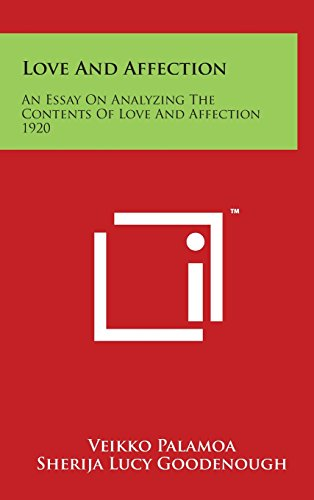 9781494159153: Love and Affection: An Essay on Analyzing the Contents of Love and Affection 1920