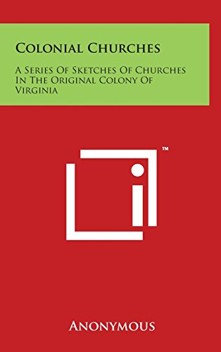 9781494165802: Colonial Churches: A Series Of Sketches Of Churches In The Original Colony Of Virginia