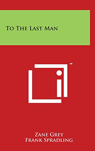 9781494186289: To The Last Man
