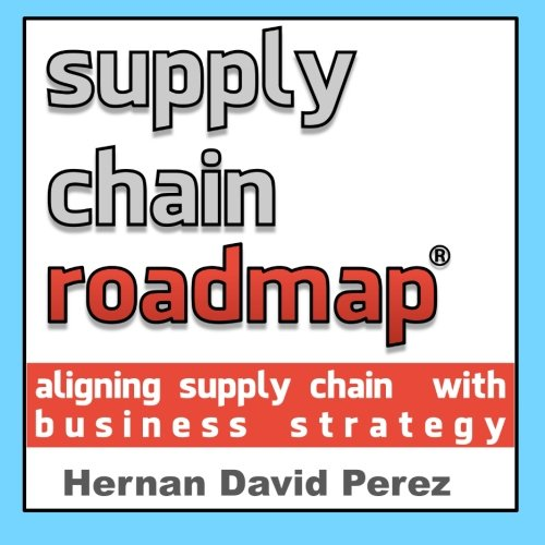 9781494200497: Supply Chain Roadmap: Aligning supply chain with business strategy