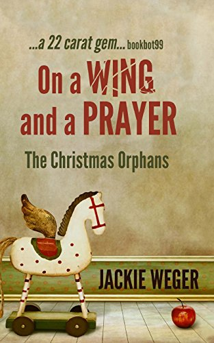 9781494203016: On a Wing and a Prayer: The Christmas Orphans