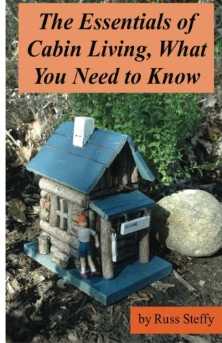 9781494203153: The Essentials of Cabin Living, What You Need to Know (Black and White Edition)