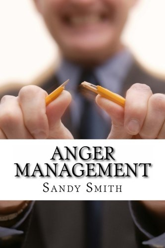 9781494206123: Anger Management: How to Control Your Temper and Overcome Your Anger - a Step-By-Step Guide On How to Free Yourself from the Bonds of Anger