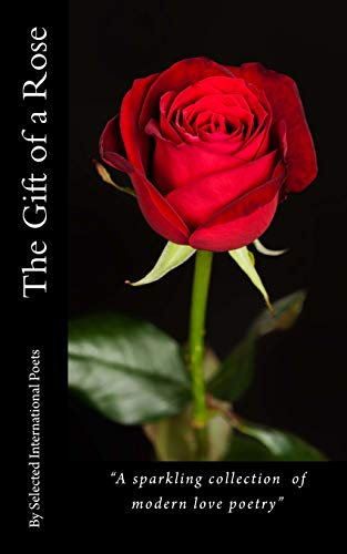 The Gift of a Rose: Selected International Poets
