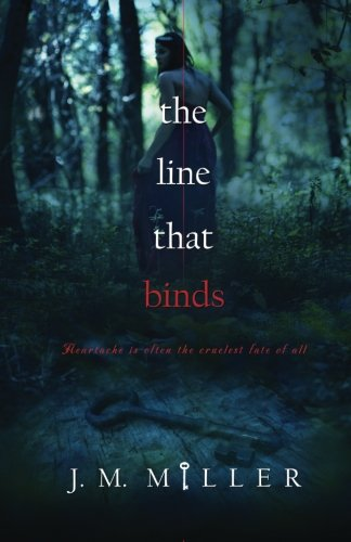 The Line That Binds (Volume 1): J.M. Miller