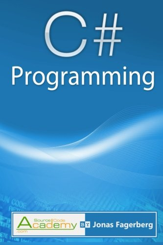 9781494208394: C#  Programming: The ultimate way to learn the fundamentals of the C# language