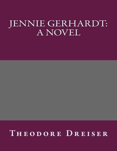Jennie Gerhardt: A Novel: Theodore Dreiser