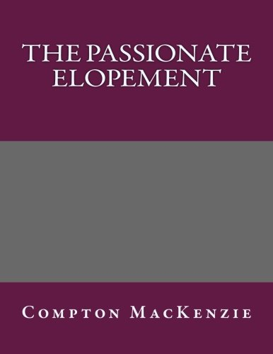 9781494209483: The Passionate Elopement